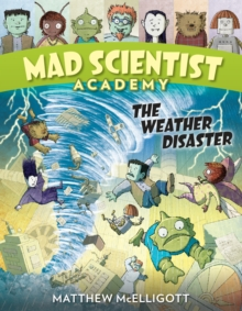 Mad Scientist Academy The Weather Disaster, Hardback Book