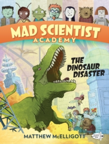 Mad Scientist Academy : The Dinosaur Disaster, Paperback Book