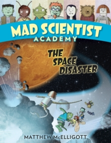 Mad Scientist Academy : The Space Disaster, Hardback Book