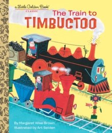 Train to Timbuctoo, Hardback Book