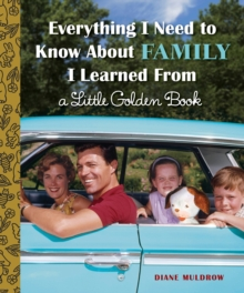 Everything I Need to Know About Family I Learned from a Little Golden Book, Hardback Book