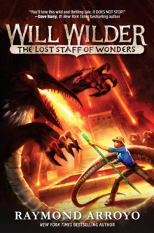 Will Wilder The Lost Staff Of Wonders, Hardback Book