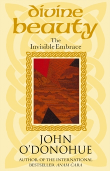 Divine Beauty : The Invisible Embrace, Paperback Book