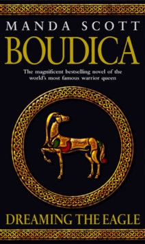 Boudica: Dreaming The Eagle : Boudica 1, Paperback / softback Book