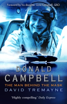Donald Campbell : The Man Behind The Mask, Paperback / softback Book