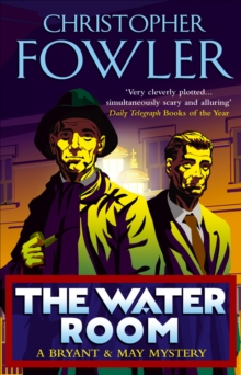 The Water Room : (Bryant & May Book 2), Paperback Book