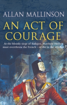 An Act Of Courage : (Matthew Hervey 7), Paperback / softback Book