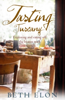 Tasting Tuscany, Paperback Book