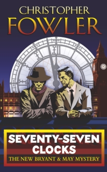 Seventy-Seven Clocks : (Bryant & May Book 3), Paperback Book