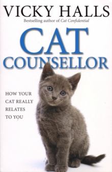 Cat Counsellor : How Your Cat Really Relates to You, Paperback Book