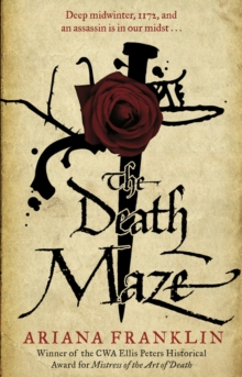 The Death Maze : Mistress of the Art of Death, Adelia Aguilar series 2, Paperback Book