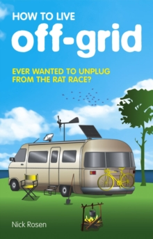 How to Live Off-Grid, Paperback / softback Book