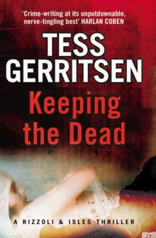 Keeping the Dead : (Rizzoli & Isles series 7), Paperback Book