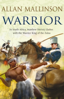 Warrior : (The Matthew Hervey Adventures: 10): A gripping and action-packed military page-turner from bestselling author Allan Mallinson, Paperback / softback Book