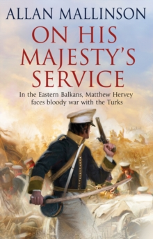 On His Majesty's Service : (Matthew Hervey 11), Paperback Book