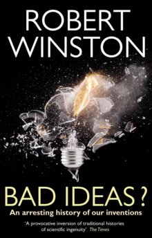 Bad Ideas? : An arresting history of our inventions, Paperback / softback Book