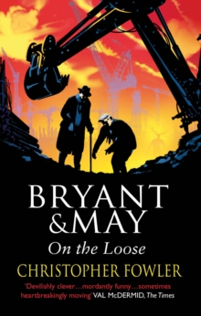 Bryant and May On The Loose : (Bryant & May Book 7), Paperback Book