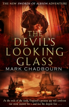 The Devil's Looking-Glass : The Sword of Albion Trilogy Book 3, Paperback / softback Book