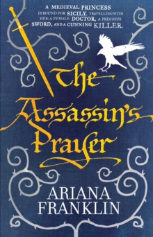 The Assassin's Prayer : Mistress of the Art of Death, Adelia Aguilar series 4, Paperback Book