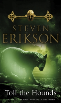 Toll The Hounds : The Malazan Book of the Fallen 8, Paperback Book