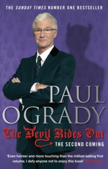 The Devil Rides Out : Wickedly funny and painfully honest stories from Paul O'Grady, Paperback / softback Book