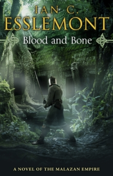 Blood and Bone : A Novel of the Malazan Empire, Paperback Book