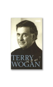 Terry Wogan - Is it me?, Paperback Book