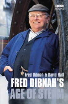 Fred Dibnah's Age Of Steam, Paperback / softback Book