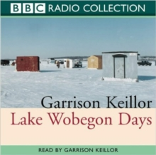 Lake Wobegon Days : Original Radio 4 Broadcast, CD-Audio Book