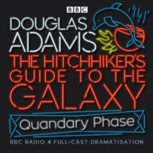 The Hitchhiker's Guide to the Galaxy : Quandary Phase, CD-Audio Book