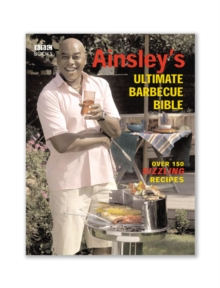 Ainsley's Ultimate Barbecue Bible, Paperback Book