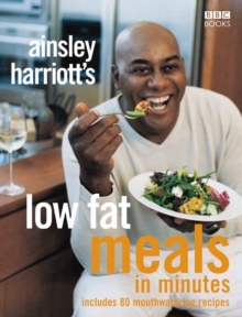 Ainsley Harriott's Low Fat Meals in Minutes, Paperback Book