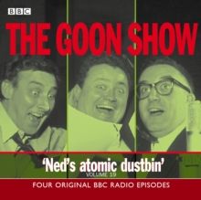 The Goon Show : Volume 19: Ned's Atomic Dustbin, CD-Audio Book