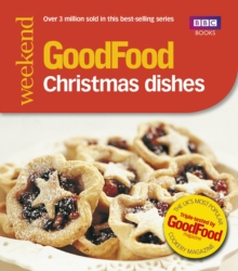 Good Food: Christmas Dishes : Triple-tested Recipes, Paperback Book