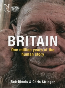 Britain: One Million Years of the Human Story, Paperback / softback Book