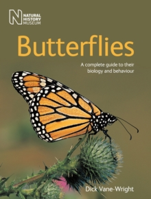 Butterflies : A Complete Guide to Their Biology and Behaviour, Paperback Book