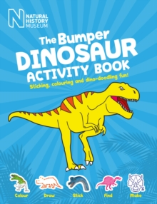 The Bumper Dinosaur Activity Book : Stickers, Games and Dino-Doodling Fun!, Paperback Book