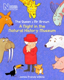The Queen & Mr Brown : A Night in the Natural History Museum, Hardback Book