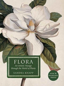 Flora: An Artistic Voyage Through the World of Plants, Hardback Book