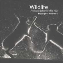 Wildlife Photographer of the Year: Highlights : Volume 3, Paperback Book