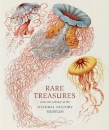 Rare Treasures : From the Library of the Natural History Museum, Hardback Book
