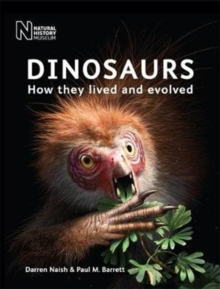 Dinosaurs : How they lived and evolved, Paperback / softback Book