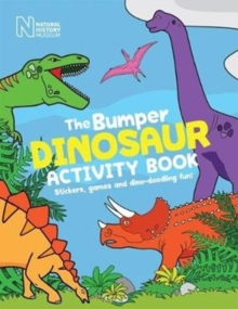 The Bumper Dinosaur Activity Book : Stickers, games and dino-doodling fun!, Paperback / softback Book