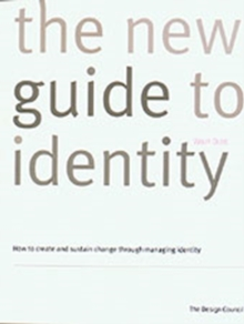 The New Guide to Identity : How to Create and Sustain Change Through Managing Identity, Paperback / softback Book