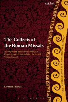 The Collects of the Roman Missals : A Comparative Study of the Sundays in Proper Seasons before and after the Second Vatican Council, Paperback / softback Book