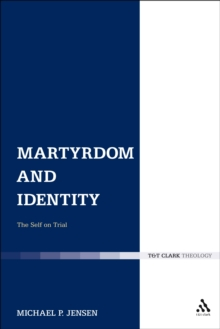 Martyrdom and Identity : The Self on Trial, PDF eBook