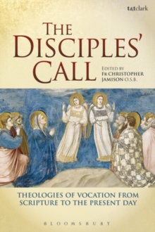 The Disciples' Call : Theologies of Vocation from Scripture to the Present Day, Paperback / softback Book