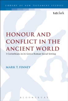 Honour and Conflict in the Ancient World : 1 Corinthians in its Greco-Roman Social Setting, PDF eBook