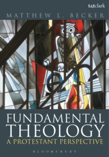 Fundamental Theology : A Protestant Perspective, Paperback Book