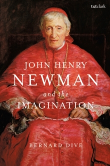 John Henry Newman and the Imagination, Hardback Book